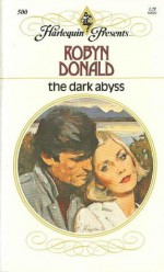 The Dark Abyss (Harlequin Presents, #500) - Robyn Donald