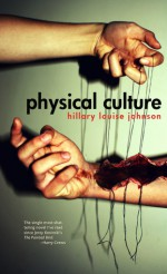 Physical Culture - Hillary Louise Johnson