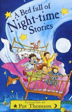 A Bed Full Of Night-Time Stories - Pat Thomson