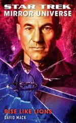 Rise Like Lions (Star Trek: Mirror Universe) - David Mack