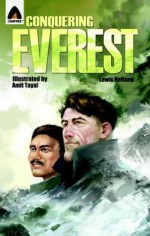 Conquering Everest: The Lives of Edmund Hillary and Tenzing Norgay: A Graphic Novel - Lewis Helfand, Amit Tayal