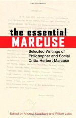 The Essential Marcuse: Selected Writings - Herbert Marcuse, Andrew Feenberg, William Leiss