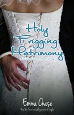 Holy Frigging Matrimony: A Tangled Series Short Story - Emma Chase