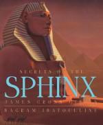 Secrets Of The Sphinx - James Cross Giblin, Bagram Ibatoulline