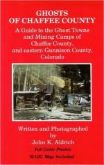 Ghosts of Chaffee County - John Aldrich