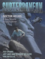 Subterranean Magazine Fall 2013 - William Schafer, Lewis Shiner, Ted Chiang, Ian Tregillis, Jay Lake, Seanan McGuire