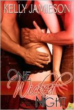 One Wicked Night - Kelly Jamieson