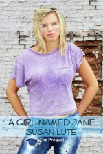 A Girl Named Jane - Susan Lute