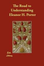 The Road to Understanding - Eleanor H. Porter