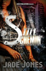 Still Schemin - Jade Jones