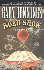 The Road Show - Gary Jennings