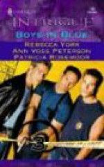 Boys in Blue (Bachelors At Large) - Rebecca York, Patricia Rosemoor, Ann Voss Peterson