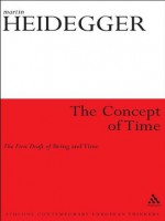 Concept of Time: The First Draft of Being and Time (Athlone Contemporary European Thinkers) - Martin Heidegger, Ingo Farin
