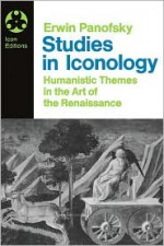 Studies in Iconology: Humanistic Themes in the Art of the Renaissance - Erwin Panofsky, Gerda S. Panofsky