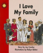 I Love My Family - Joy Cowley, Robyn Belton