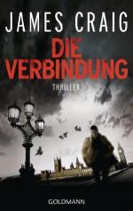 Die Verbindung: Thriller (German Edition) - James Craig, Jochen Stremmel