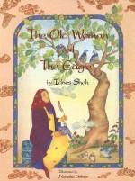 The Old Woman and the Eagle - Idries Shah, Natasha Delmar