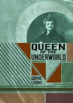 Queen of the Underworld - Sophie Lyons