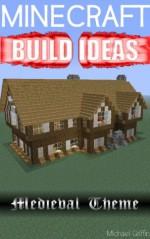 Minecraft Build Ideas - Medieval Theme Vol. 1 - Michael Griffin