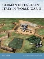 German Defences in Italy in World War II - Neil Short