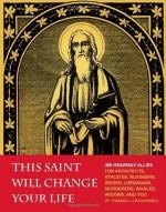 This Saint Will Change Your Life - Thomas J. Craughwell