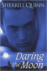 Daring The Moon - Sherrill Quinn