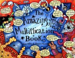 The Amazing Pop-up Multiplication Book - Kate Petty, Jennie Maizels