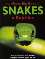 The Great Big Book of Snakes & Reptiles - Barbara Taylor, Mark O'Shea