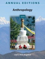 Annual Editions: Anthropology 13/14 - Elvio Angeloni