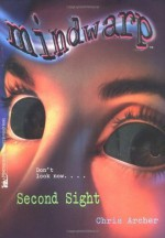 Second Sight - Chris Archer, C.J. Anders
