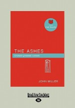 The Ashes - John Miller