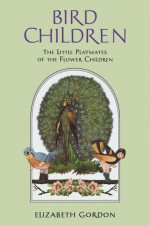 Bird Children - Elizabeth Gordon, M.T. Ross