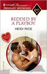 Bedded by a Playboy - Heidi Rice