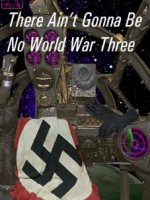 There Ain't Gonna Be No World War Three - Dominic Green