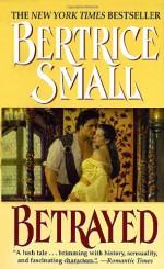 Betrayed - Bertrice Small