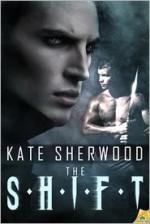 The Shift - Kate Sherwood
