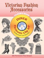 Victorian Fashion Accessories CD-ROM and Book - Dover Publications Inc.