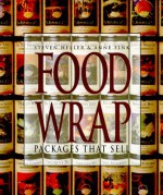 Food Wrap: Packages That Sell - Steven Heller