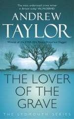 The Lover of the Grave - Andrew Taylor