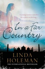 In A Far Country - Linda Holeman