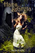 Hans & Greta: a Twisted Fairy Tale Novella - Nicki Elson