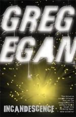 Incandescence - Greg Egan