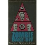 Zombie Bake-Off - Stephen Graham Jones