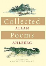 Collected Poems - Allan Ahlberg, Charlotte Voake