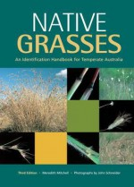 Native Grasses: An Identification Handbook for Temperate Australia - Meredith Mitchell