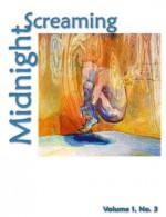 Midnight Screaming Volume 1, Number 3 - July 2009 - Kara Ferguson, Scott Koerwer, April Michelle Bratten, Kevin Brown, K. Bond, Richard King Perkins, Marianne Halbert