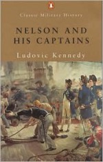Nelson and His Captains - Ludovic Kennedy