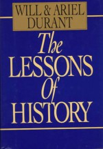 The Lessons of History - Will Durant, Ariel Durant