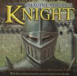 Imagine You're a Knight - Phillip Steele, Christopher Gravett