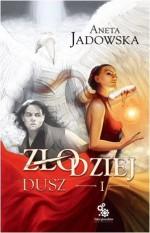 Zlodziej Dusz (Polska wersja jezykowa) - Aneta Jadowska
